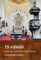 15 výletů nejen za sakrálními památkami Libereckého kraje I