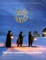 Stille Nacht – 200 Jahre