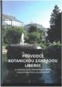 Průvodce Botanickou zahradou Liberec a nahlédnutí do botanických sbírek Landschloss Pirna-Zuschendorf
