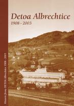 Detoa Albrechtice 1908-2003