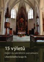 15 výletů nejen za sakrálními památkami Libereckého kraje
